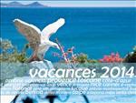 Vacances 2014: Inspiration pour vos vacances d'hiver, de printemps ou d'été